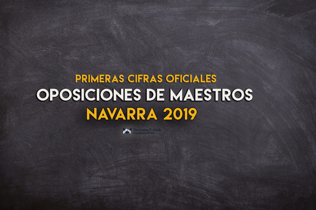 Primeras cifras oficiales de las Oposiciones de Maestros en Navarra 2019. Toda la información aquí.