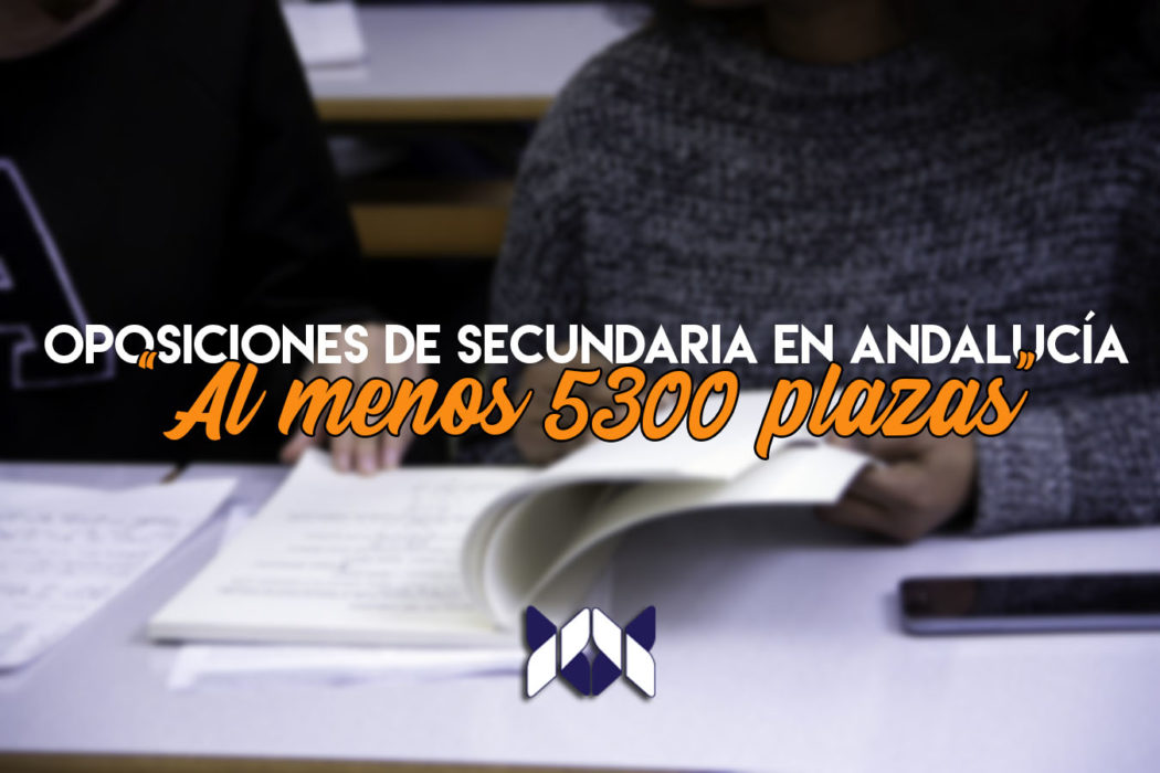 Anunciadas las oposiciones de Secundaria en Andalucía 2020: estas son las cifras