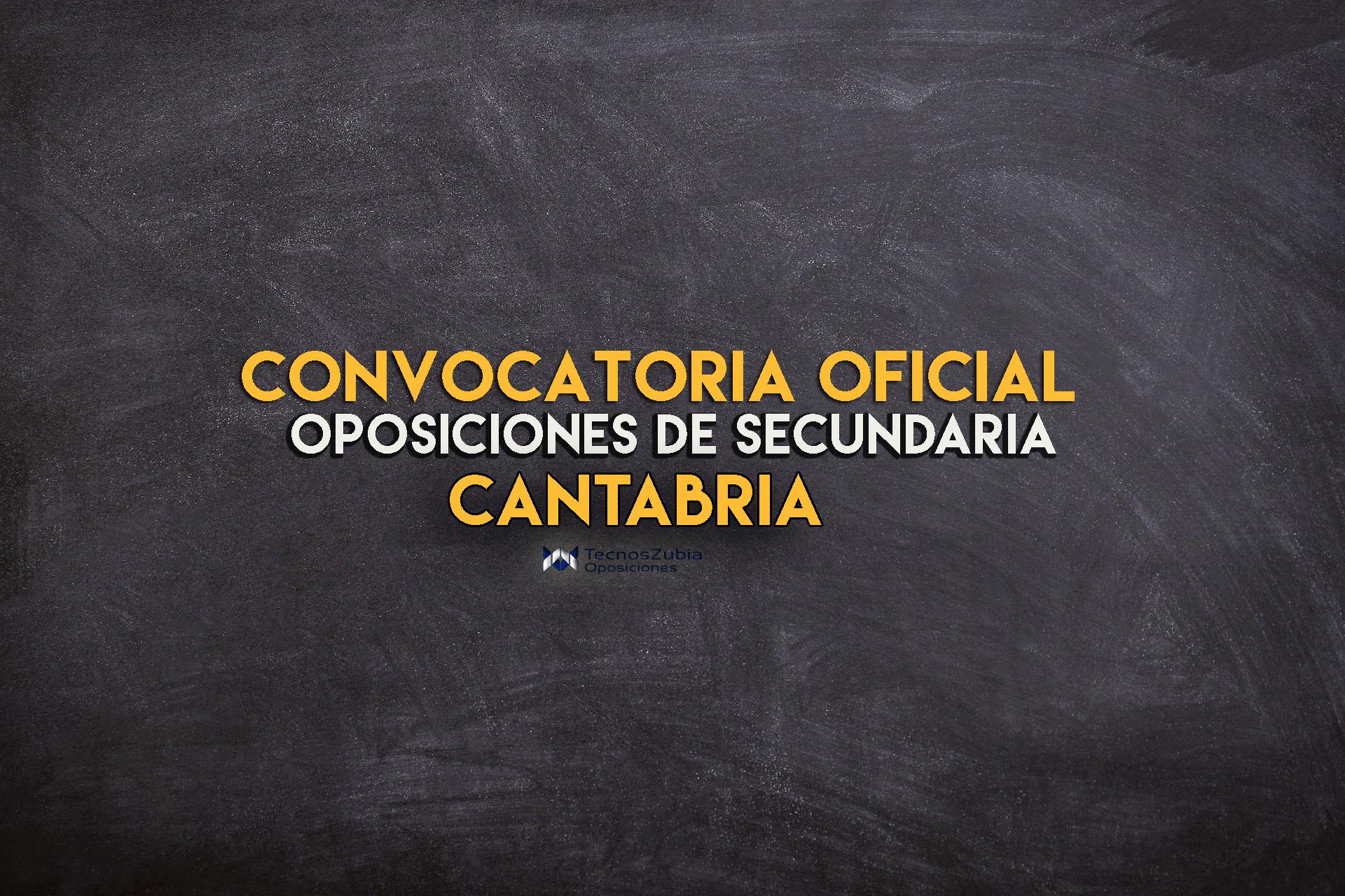 Publicadas las oposiciones de Secundaria 2020 en Cantabria. Mira toda la información.